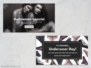 Halloween and Underwear Day banners for a lingerie brand website. Catering to a premium-clientele, the banners clearly communicate the special in an understated manner.